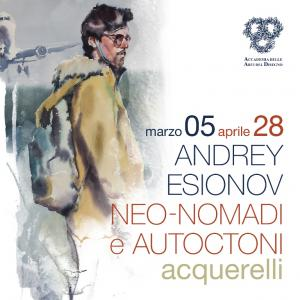 NEONOMADS AND AUTOCHTHONS: SOLO EXHIBITION OF ANDREY ESIONOV IN FLORENCE